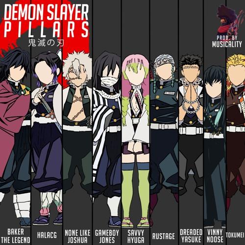 Pillars) are the highest ranking combatants in the demon slayer corps. Stream Demon Slayer Pillars Rap (ft. Rustage, Gameboyjones ...