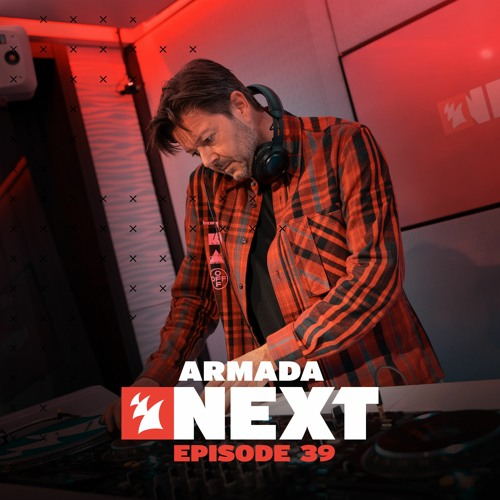 Armada Next - Episode 39 by Armada Music