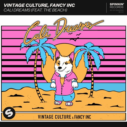 Vintage Culture, Fancy Inc - Cali Dreams (feat. The Beach) [OUT NOW] by  Spinnin' Records