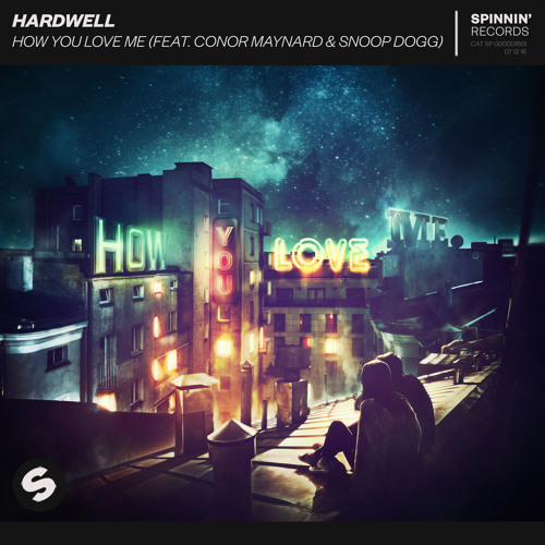 Hardwell How You Love Me