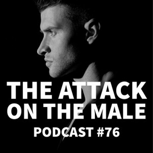 Podcast #76 - Jason Christoff - The Attack On The Male By The Psychology Of  Freedom