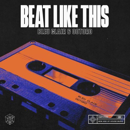 Bleu Clair & OOTORO - Beat Like This ile ilgili görsel sonucu