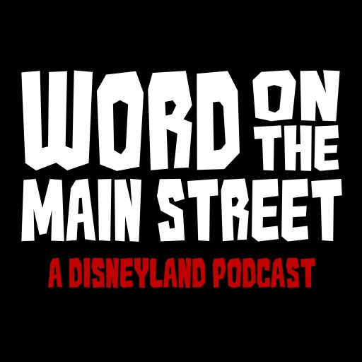 Word on the Main Street – A Disneyland Podcast