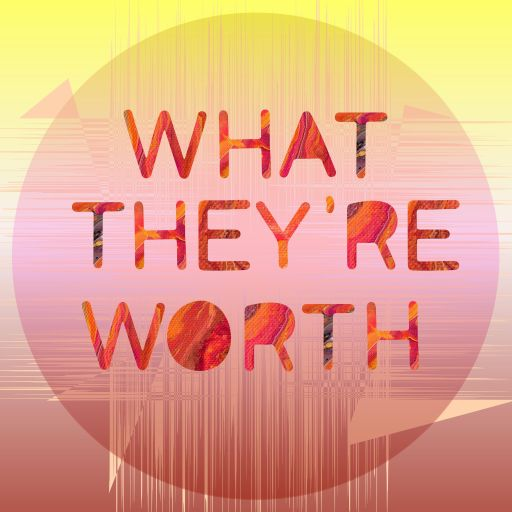 What They're Worth