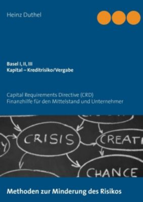 Basel I, II, III - Kapital - Kreditrisiko/Kreditvergabe (eBook)