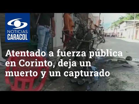 Atentado con granada a la fuerza pública de Corinto, Cauca, deja un muerto y un capturado