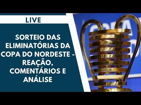 Sorteio das eliminatórias da Copa do Nordeste - Reação, comentários e análise ao vivo