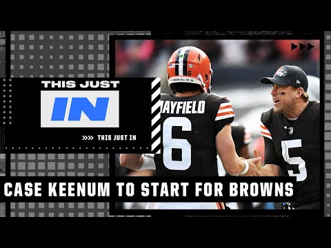 Will Case Keenum prove the Browns don't have to pay Baker Mayfield? | This Just In