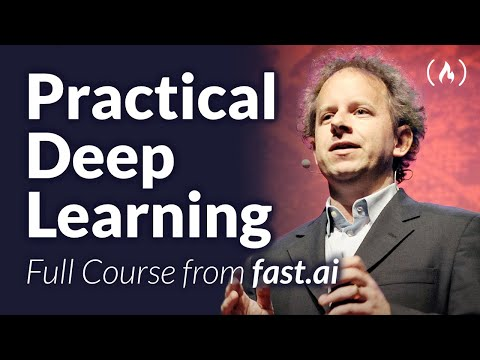 Practical Deep Learning for Coders - Full Course from fast.ai and Jeremy Howard
