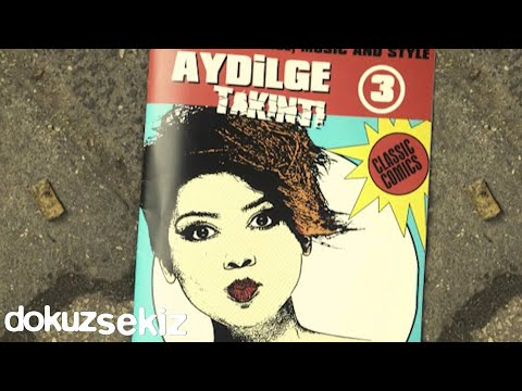 Aydilge – Takıntı (Official Video)