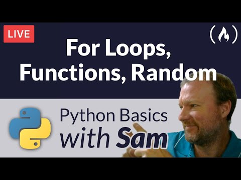 Python For Loops, Functions, and Random - Python Basics with Sam