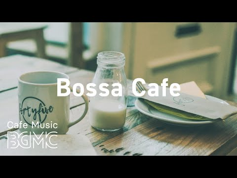 Bossa Cafe: Happy Monday Bossa Nova & Jazz - Relax Jazz Morning Coffee Time Music