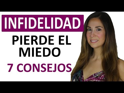 PERDER EL MIEDO A LA INFIDELIDAD - 7 CONSEJOS