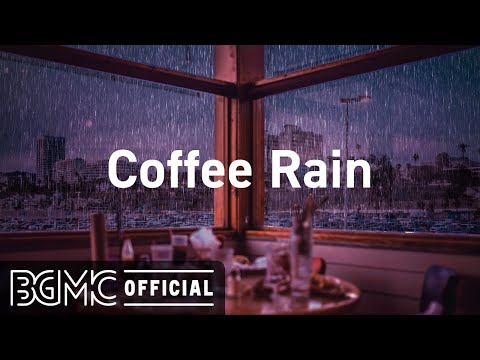 Coffee Rain: Relaxing Jazz Music with Coffee Shop Ambience - Chill Music for Study, Work