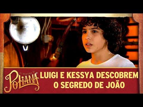 Luigi e Kessya descobrem o segredo de João | As Aventuras de Poliana
