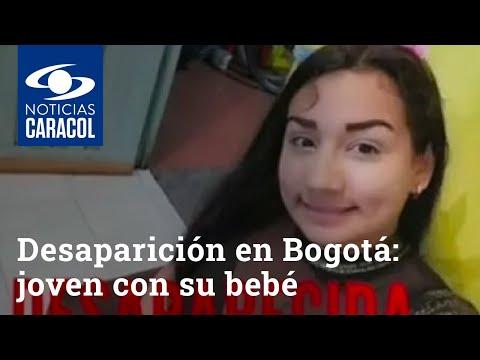 Extraña desaparición en Bogotá: joven salió de su casa con su bebé y no se sabe de ella
