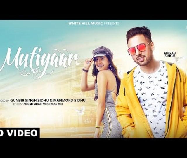Mutiyaar Full Song Angad Singh Mad Mix