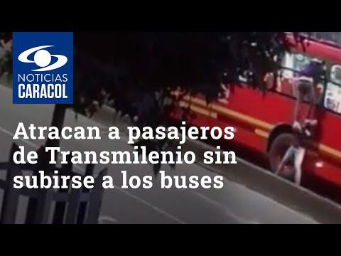 Ladrones están atracando a pasajeros de Transmilenio sin subirse a los buses
