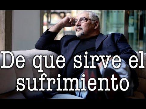 Jorge Bucay  ¿ De que sirve el sufrimiento ?