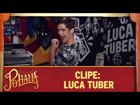 As Aventuras de Poliana | Clipe: Luca Tuber
