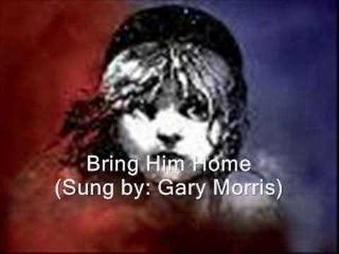 Les Miserables Bring Him Home Gary Morris