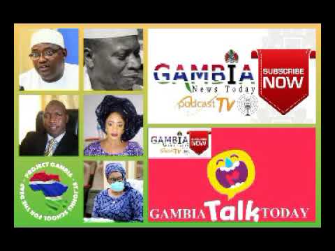 GAMBIA TODAY TALK 21ST FEBRUARY 2021