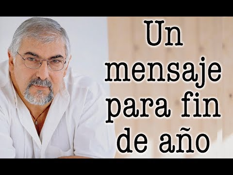 Jorge Bucay - Un mensaje de Jorge Bucay para este FIN DE AÑO
