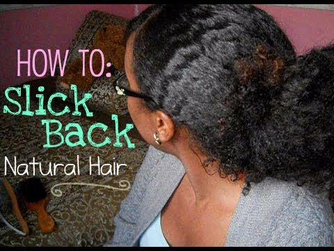 How To Slick Back Natural Hair Without Gel YouTube