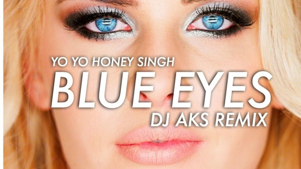 Yo Yo Honey Singh - Blue Eyes (DJAKS Remix) - YouTube