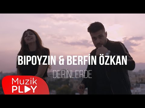 Bipoyzın & Berfin Özkan – Derinlerde (Official Video)