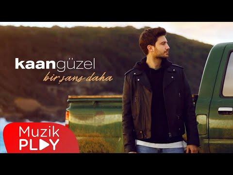 Kaan Güzel – Bir Şans Daha (Official Video)