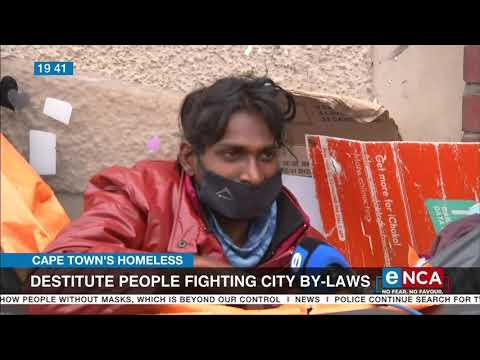 Cape Town homeless | Destitute people fighting city by-laws