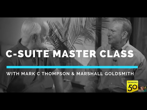 C-Suite Master Class: Mark Thompson & Marshall Goldsmith