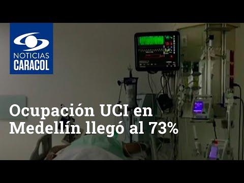 Ocupación UCI en Medellín llegó al 73%, ¿la ciudad se prepara para una alerta naranja?