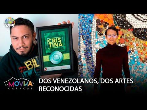 La Movida Caracas - Dos venezolanos… Dos artes reconocidas