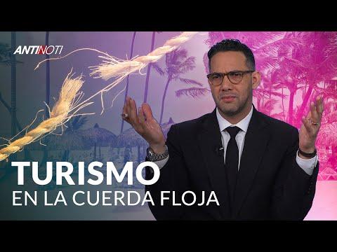 ¿Turismo En La Cuerda Floja? - #Antinoti Junio 13 2019