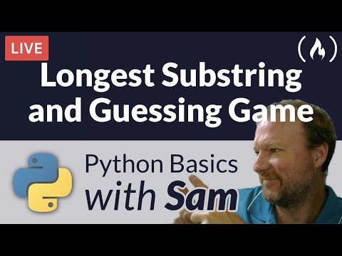 Find Longest Substring / Guessing Game - Python Basics with Sam