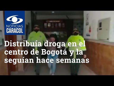 Distribuía droga en el centro de Bogotá y no se olió que la seguían hace semanas