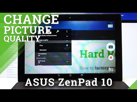 How to Change Image Quality in ASUS ZenPad 10 – Find Quality Settings