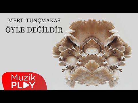 Mert Tunçmakas – Öyle Değildir (Official Lyric Video)
