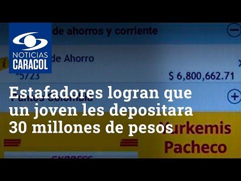 Con engaños y artimañas, estafadores lograron que un joven les depositara 30 millones de pesos