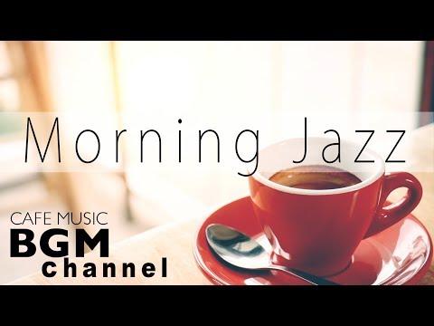 Morning Jazz & Bossa Nova - Relaxing Instrumental Cafe Music for Wake Up
