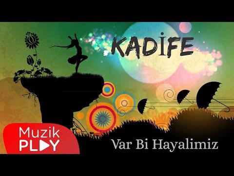 Kadife – Var Bi Hayalimiz (Official Lyric Video)