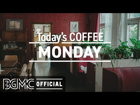 MONDAY MORNING JAZZ: Smooth Jazz Coffee - Warm Jazz Instrumental Music to Chill Out