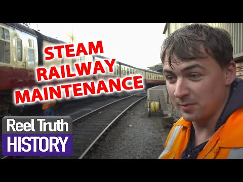 STEAM TRAIN MAINTENANCE | The Yorkshire Steam Railway | Reel Truth History Documentaries