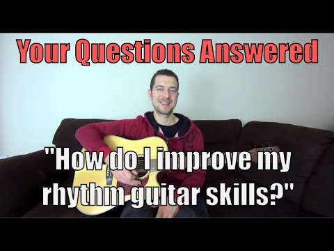 4 ways to improve your rhythm skills on the guitar -