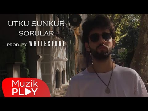 Utku Sunkur – Sorular (prod. Whitestone) [Official Video]