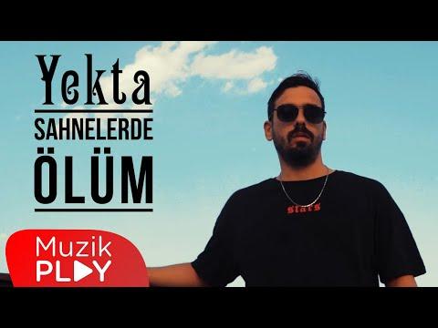 Yekta – Sahnelerde Ölüm (Official Video)