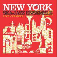 New York Ska Jazz Ensemble - Step Forward
