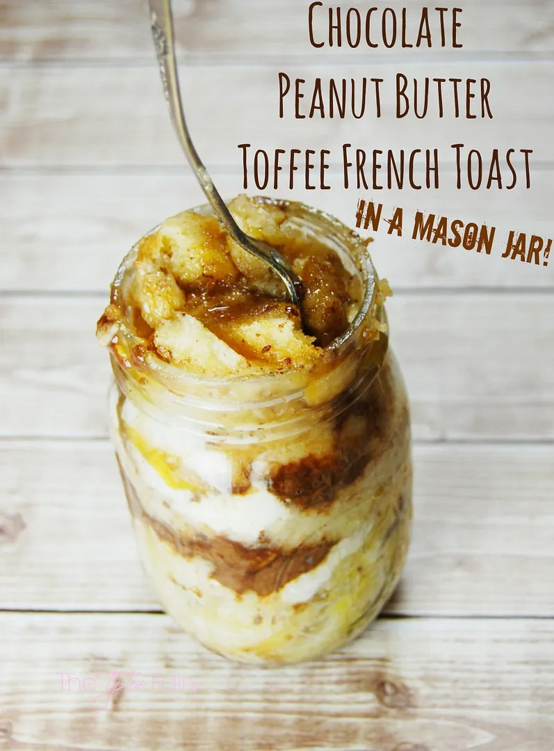 Chocolate Peanut Butter Toffee French Toast - Made in a Mason Jar   The TipToe Fairy #masonjarrecipes #frenchtoastrecipes #microwaverecipes #chocolatepeanutbutter #breakfastrecipe